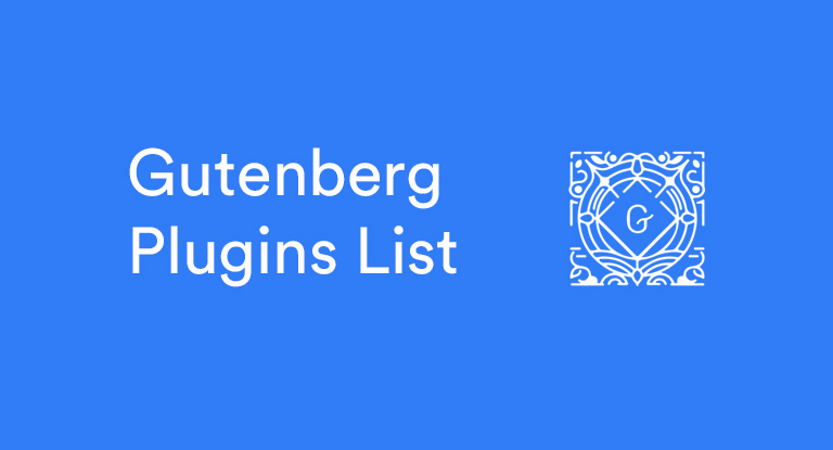 Top 10 WordPress Gutenberg Plugins List [Simple and Powerful]