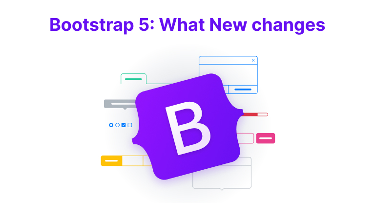 Bootstrap 5: New changes for the world's most Used CSS Framework
